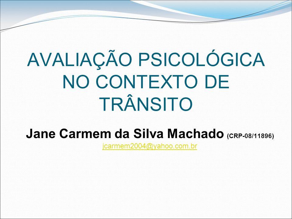 AVALIAÇÃO PSICOLÓGICA NO CONTEXTO DE TRÂNSITO