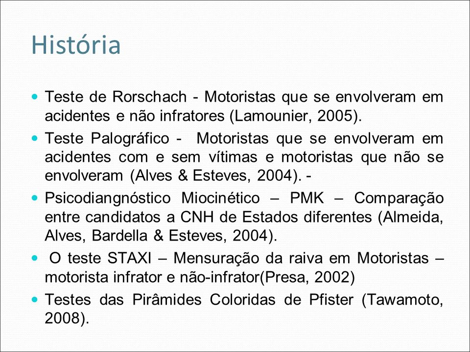 História Teste de Rorschach - Motoristas que se envolveram em acidentes e não infratores (Lamounier, 2005).