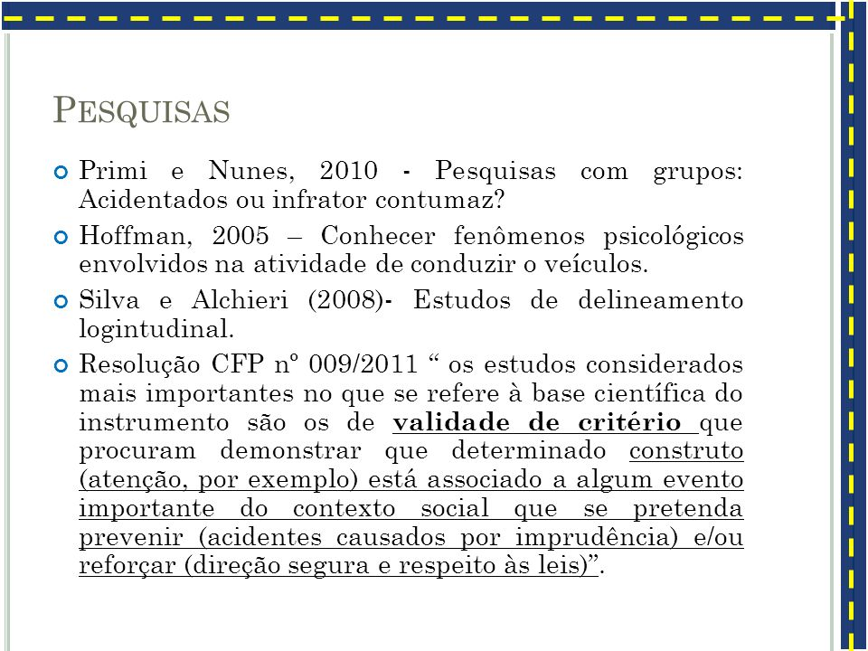 Pesquisas Primi e Nunes, 2010 - Pesquisas com grupos: Acidentados ou infrator contumaz