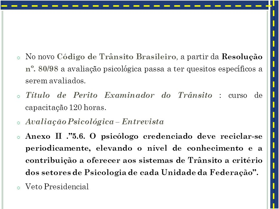 No novo Código de Trânsito Brasileiro, a partir da Resolução nº
