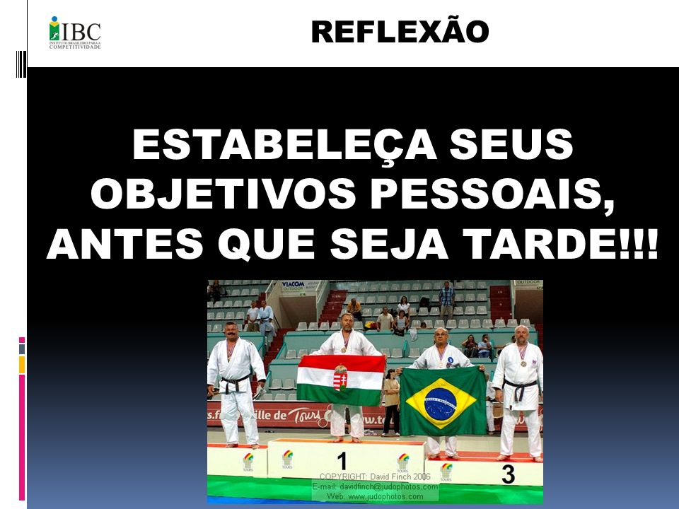 ESTABELEÇA SEUS OBJETIVOS PESSOAIS, ANTES QUE SEJA TARDE!!!