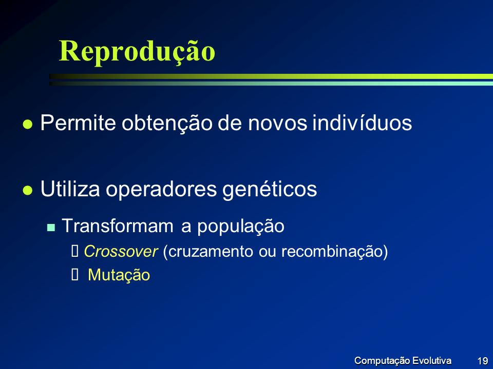 Reprodução Permite obtenção de novos indivíduos