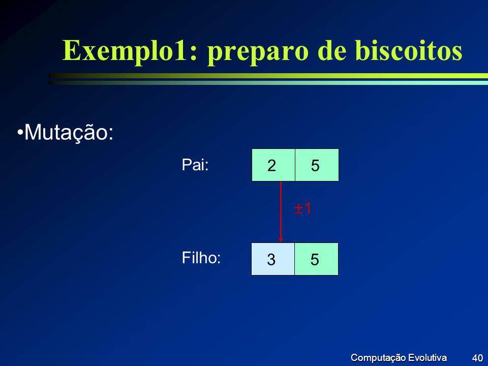 Exemplo1: preparo de biscoitos