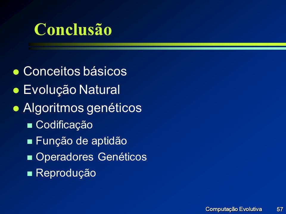 Conclusão Conceitos básicos Evolução Natural Algoritmos genéticos