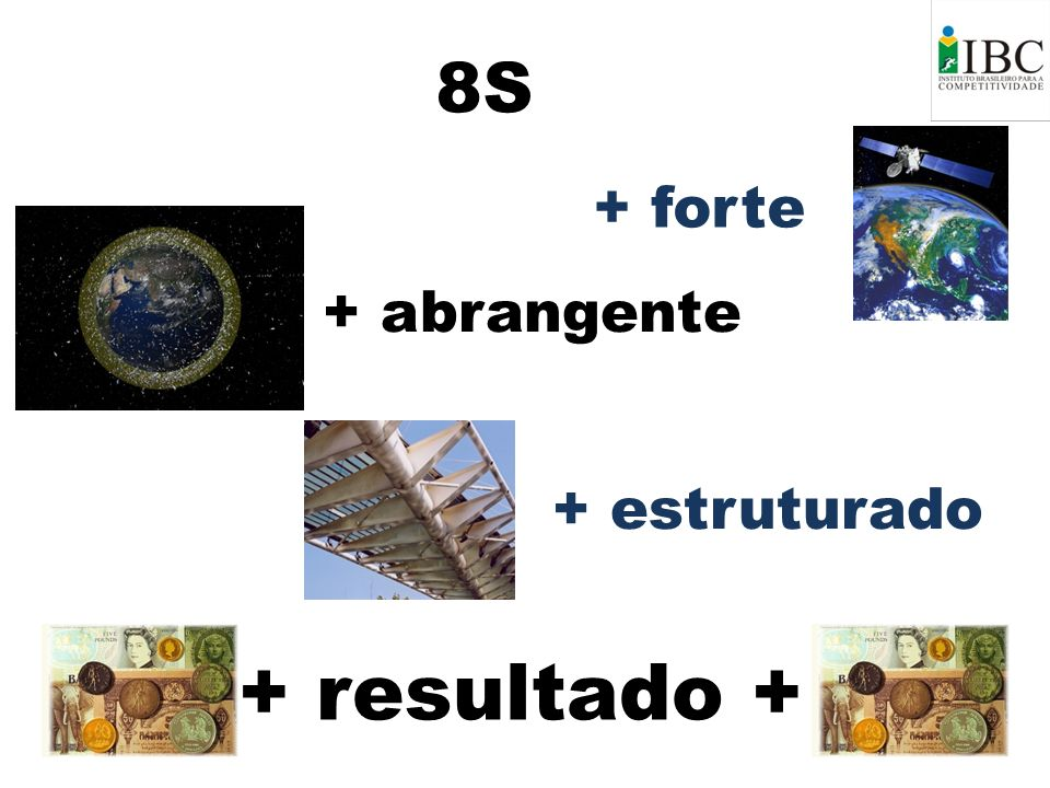 8S + forte + abrangente + estruturado + resultado +