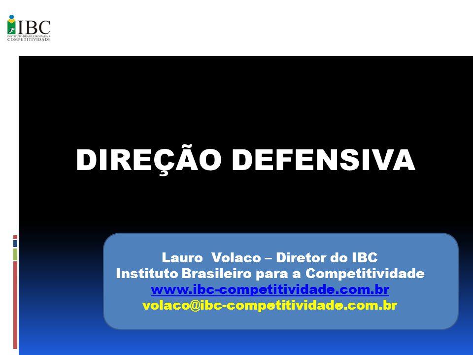 DIREÇÃO DEFENSIVA Lauro Volaco – Diretor do IBC