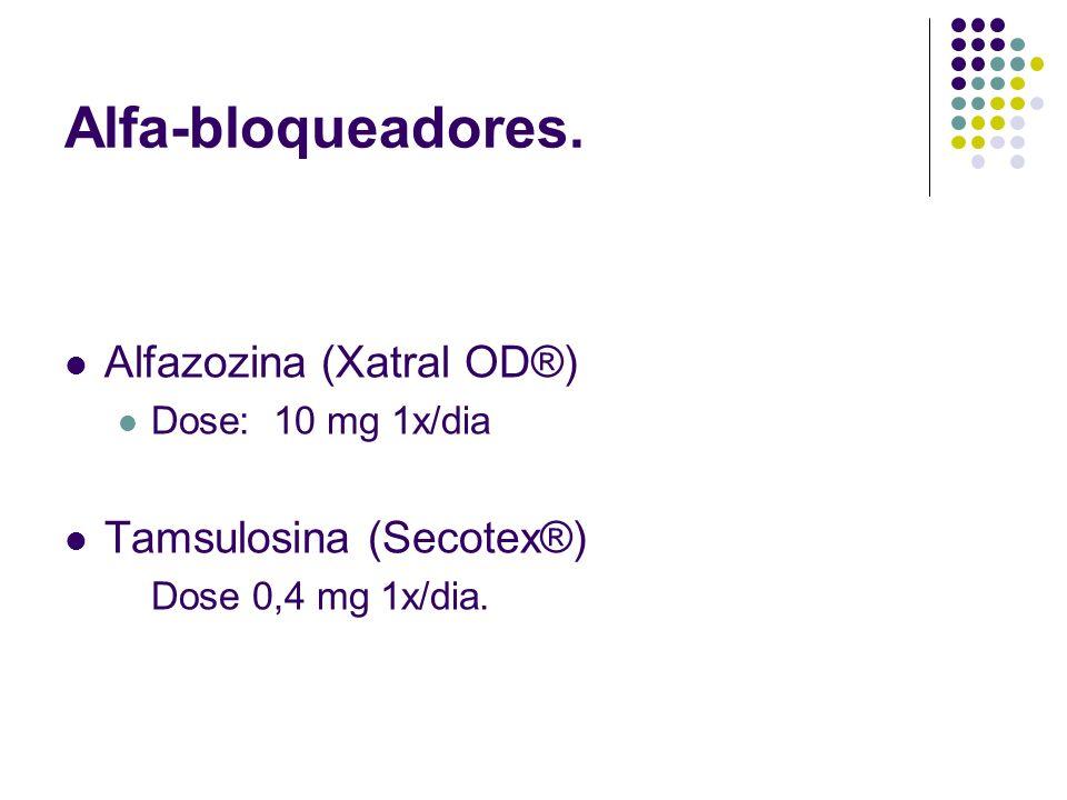 Alfa-bloqueadores. Alfazozina (Xatral OD®) Tamsulosina (Secotex®)
