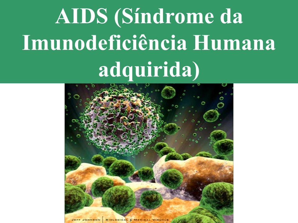 AIDS (Síndrome da Imunodeficiência Humana adquirida)