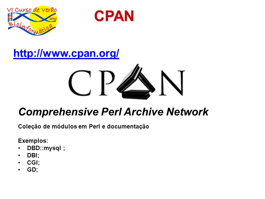 CPAN http://www.cpan.org/ Comprehensive Perl Archive Network