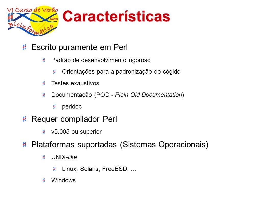 Características Escrito puramente em Perl Requer compilador Perl