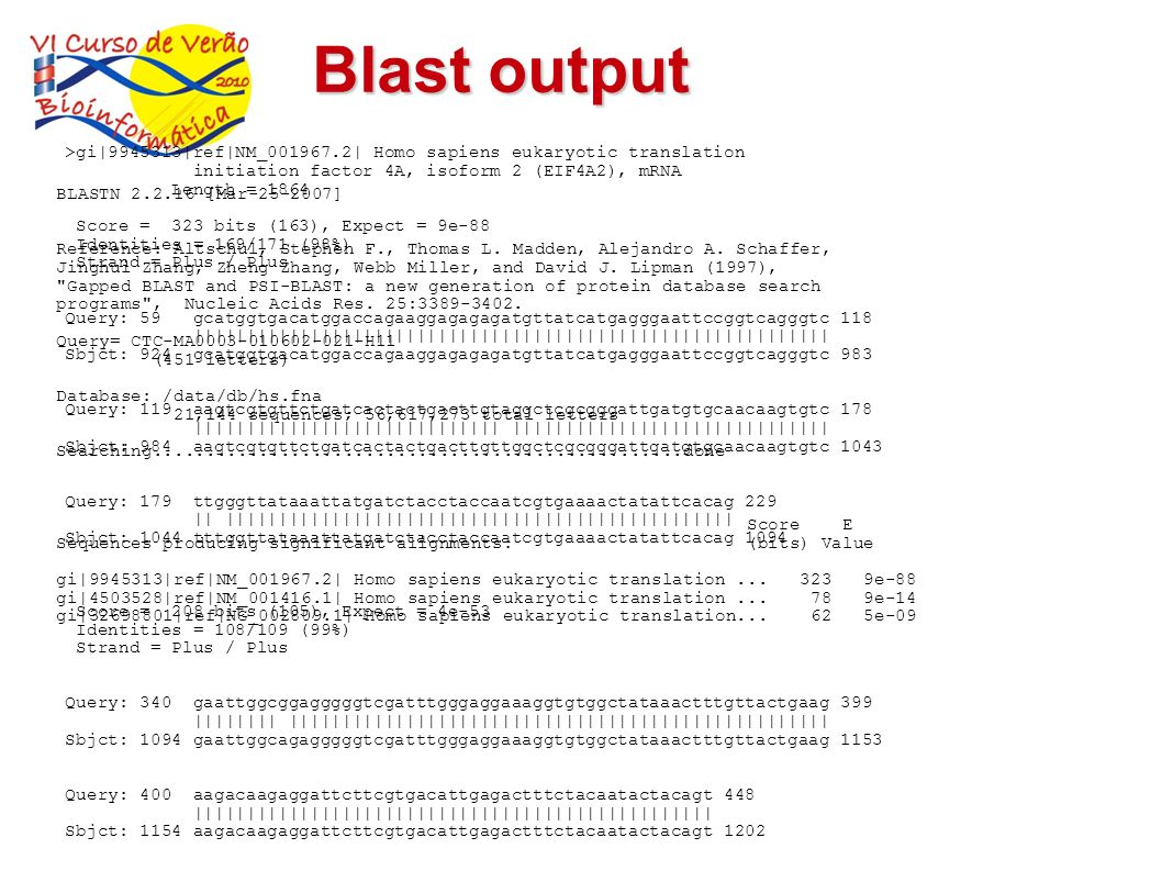 Blast output >gi|9945313|ref|NM_001967.2| Homo sapiens eukaryotic translation. initiation factor 4A, isoform 2 (EIF4A2), mRNA.