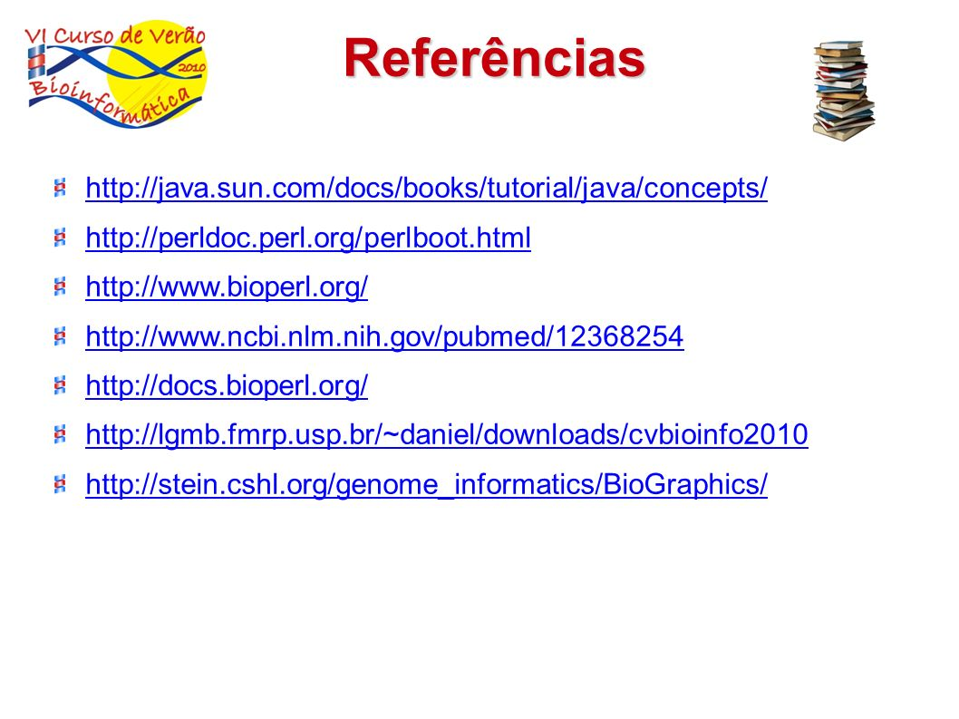 Referências http://java.sun.com/docs/books/tutorial/java/concepts/