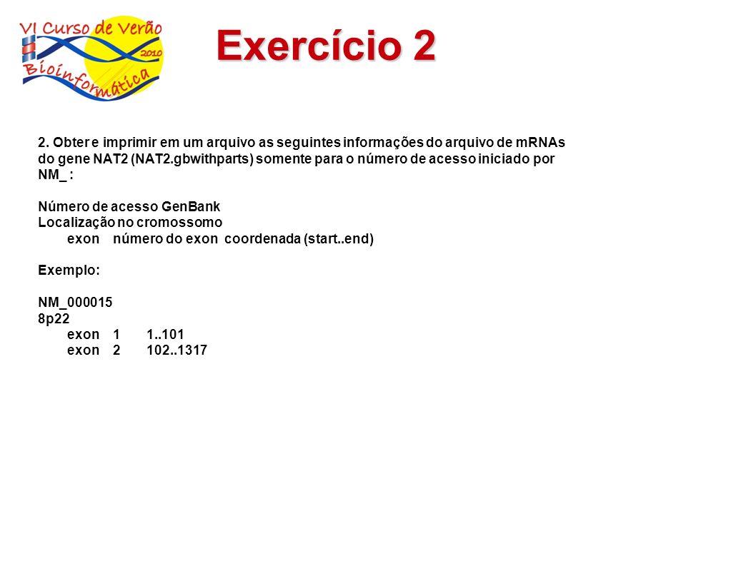 Exercício 2 2. Obter e imprimir em um arquivo as seguintes informações do arquivo de mRNAs.