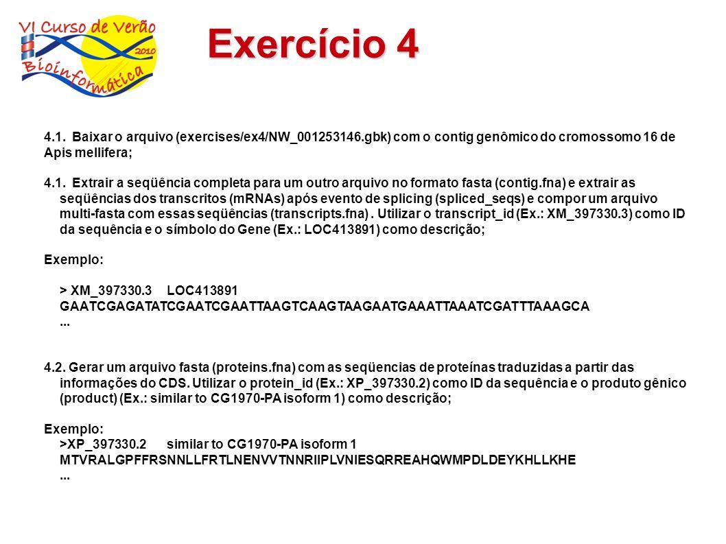 Exercício 4 4.1. Baixar o arquivo (exercises/ex4/NW_001253146.gbk) com o contig genômico do cromossomo 16 de.