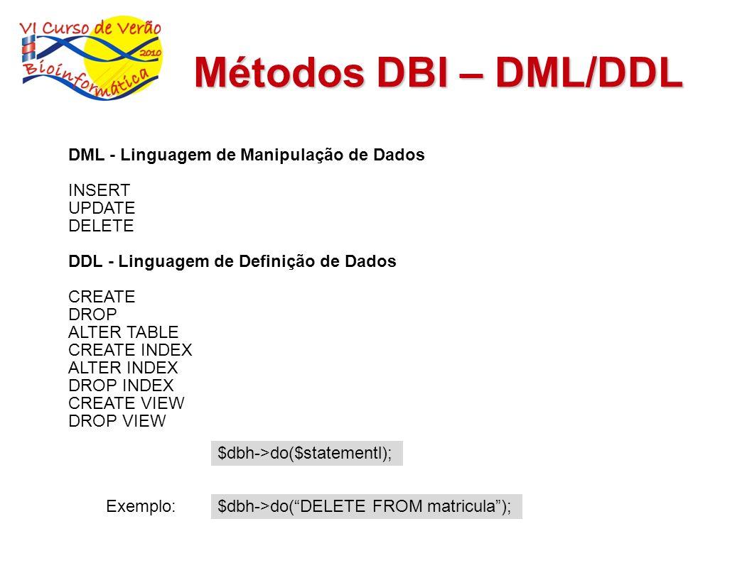Métodos DBI – DML/DDL DML - Linguagem de Manipulação de Dados INSERT