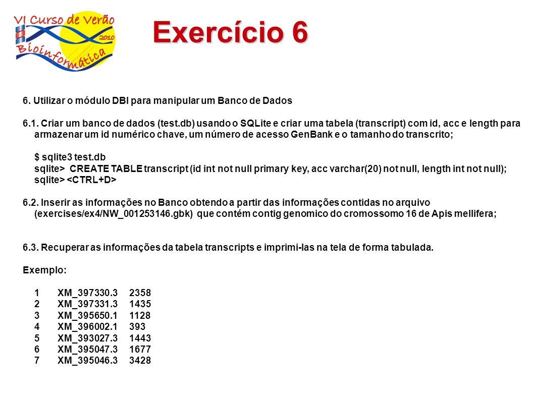 Exercício 6 6. Utilizar o módulo DBI para manipular um Banco de Dados