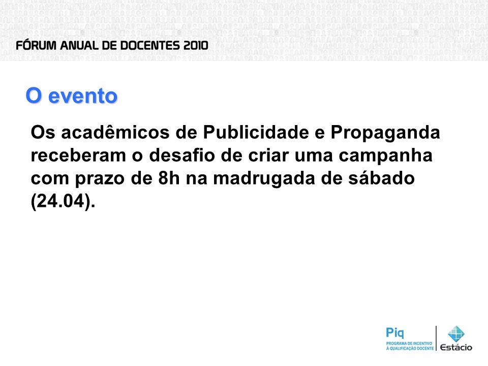 O eventoOs acadêmicos de Publicidade e Propaganda receberam o desafio de criar uma campanha com prazo de 8h na madrugada de sábado (24.04).