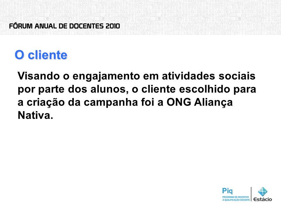 O cliente Visando o engajamento em atividades sociais por parte dos alunos, o cliente escolhido para a criação da campanha foi a ONG Aliança Nativa.