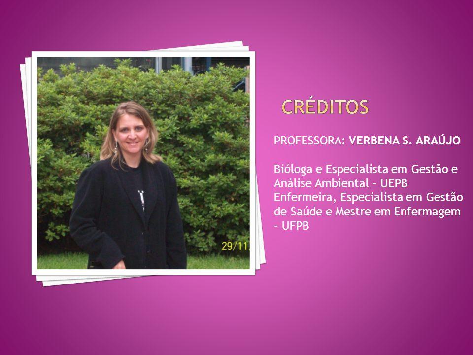 créditos PROFESSORA: VERBENA S. ARAÚJO