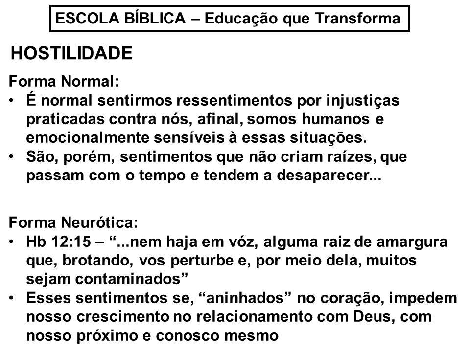 HOSTILIDADE ESCOLA BÍBLICA – Educação que Transforma Forma Normal: