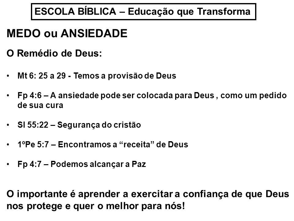 MEDO ou ANSIEDADE ESCOLA BÍBLICA – Educação que Transforma