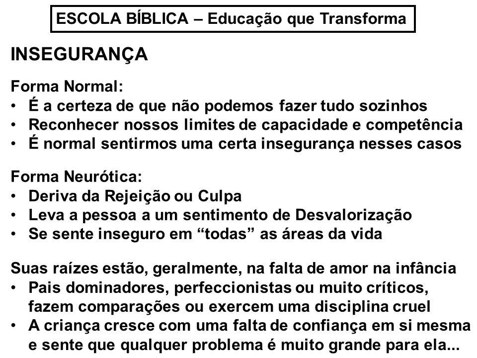 INSEGURANÇA ESCOLA BÍBLICA – Educação que Transforma Forma Normal: