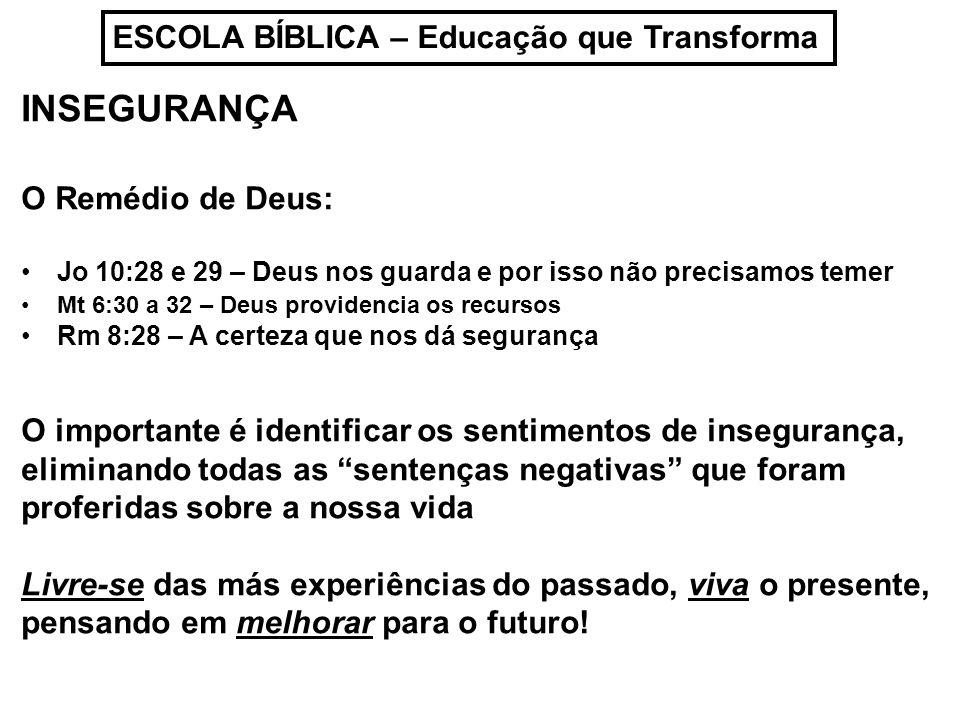INSEGURANÇA ESCOLA BÍBLICA – Educação que Transforma