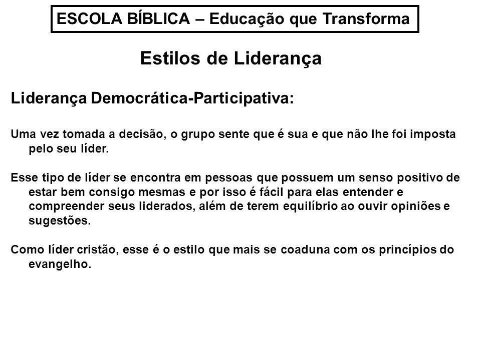 Estilos de Liderança ESCOLA BÍBLICA – Educação que Transforma