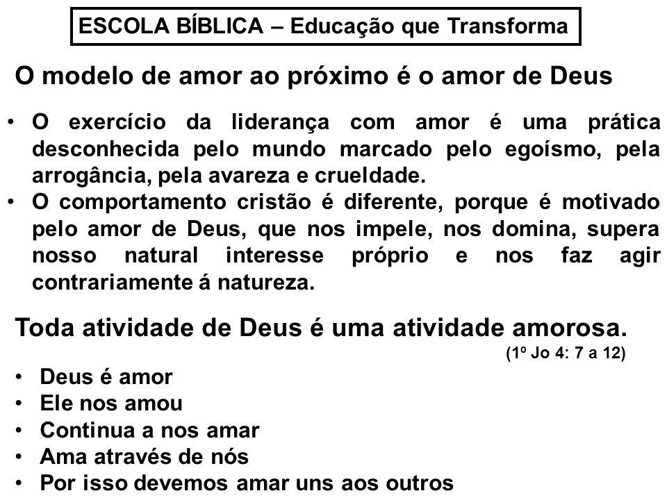 O modelo de amor ao próximo é o amor de Deus