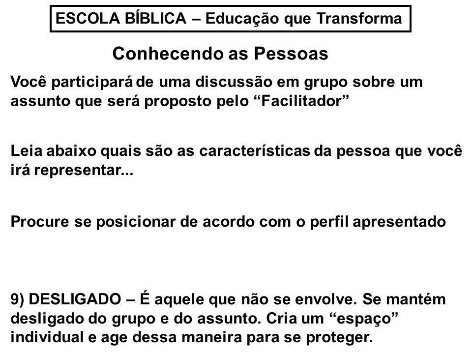 Conhecendo as Pessoas ESCOLA BÍBLICA – Educação que Transforma