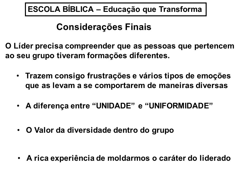 Considerações Finais ESCOLA BÍBLICA – Educação que Transforma