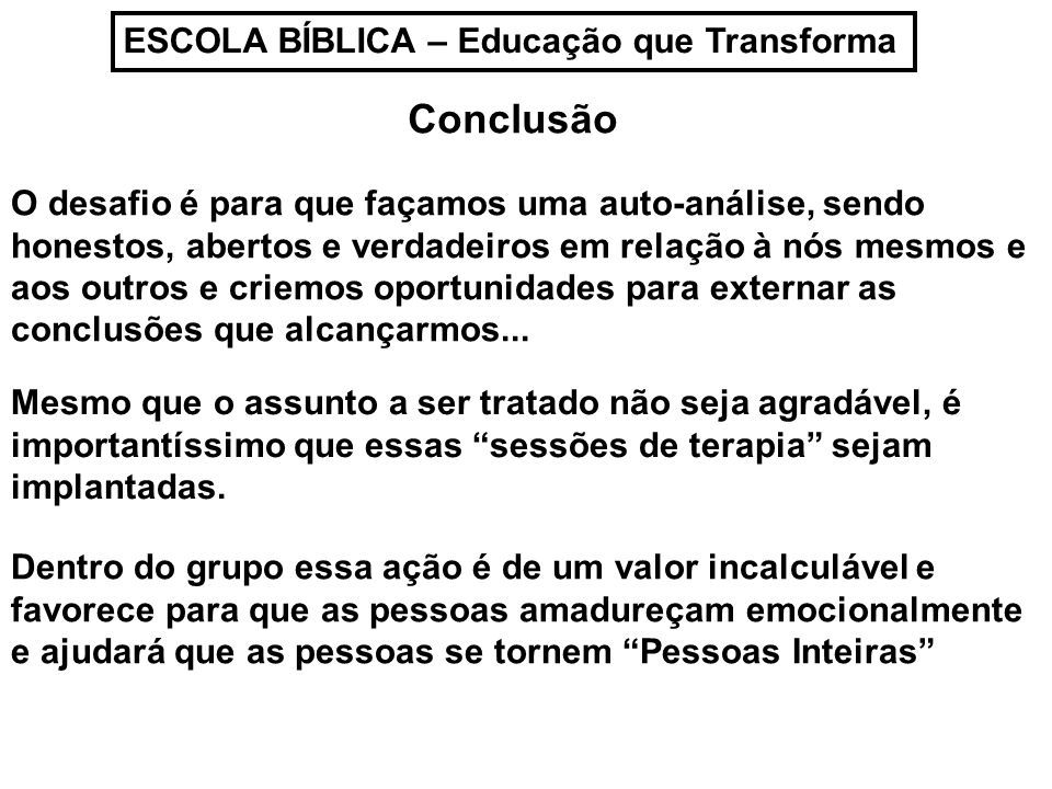 Conclusão ESCOLA BÍBLICA – Educação que Transforma