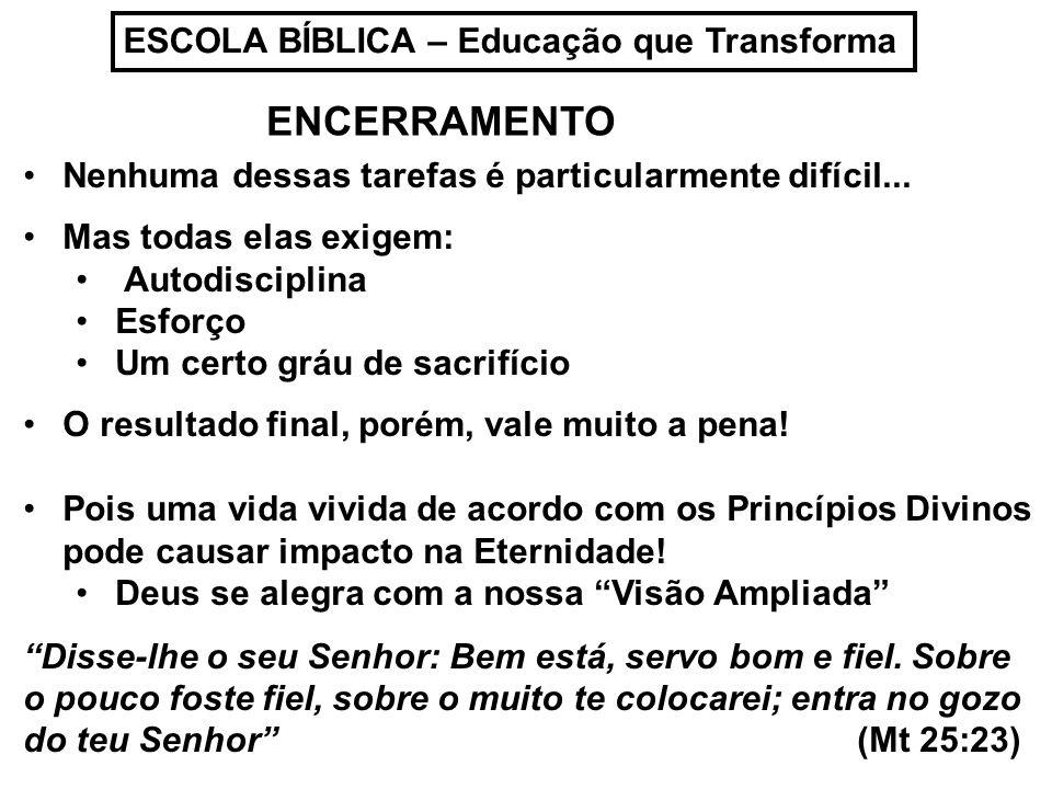 ENCERRAMENTO ESCOLA BÍBLICA – Educação que Transforma