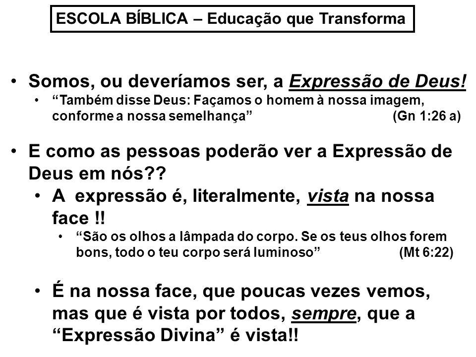 Somos, ou deveríamos ser, a Expressão de Deus!
