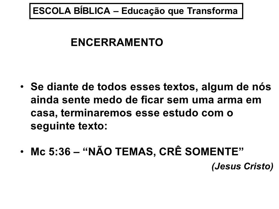 Mc 5:36 – NÃO TEMAS, CRÊ SOMENTE