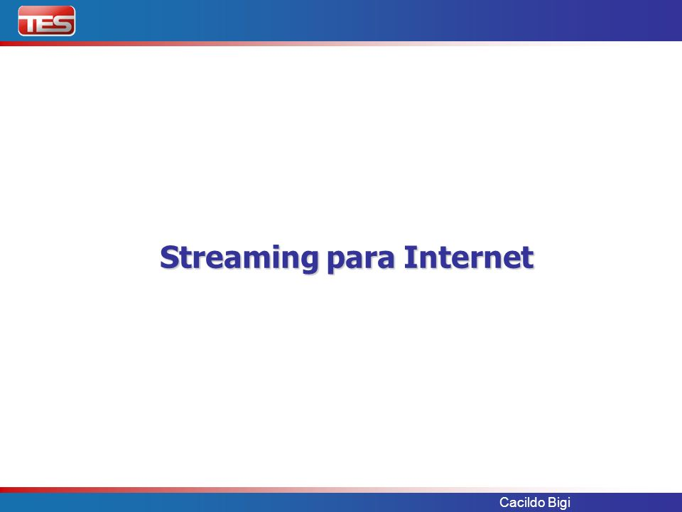 Streaming para Internet