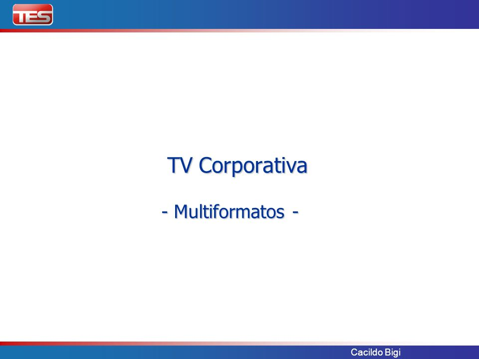 TV Corporativa - Multiformatos -
