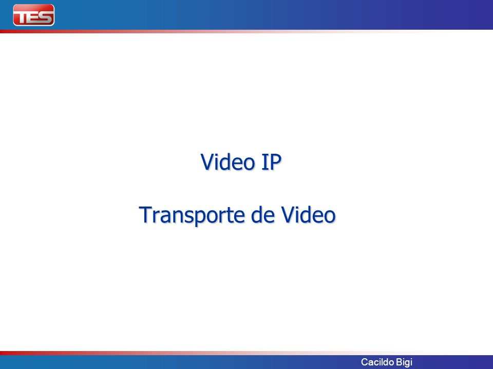 Video IP Transporte de Video