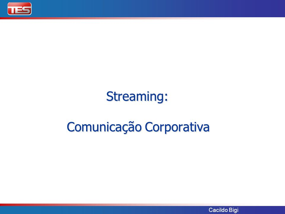 Streaming: Comunicação Corporativa