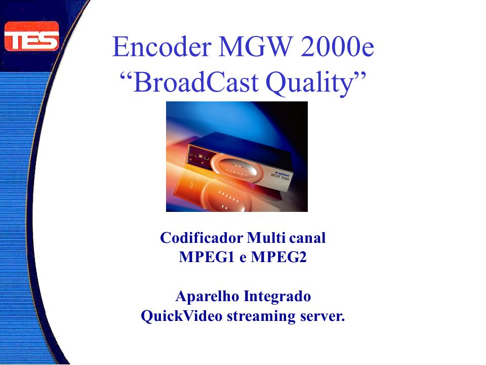 Encoder MGW 2000e BroadCast Quality