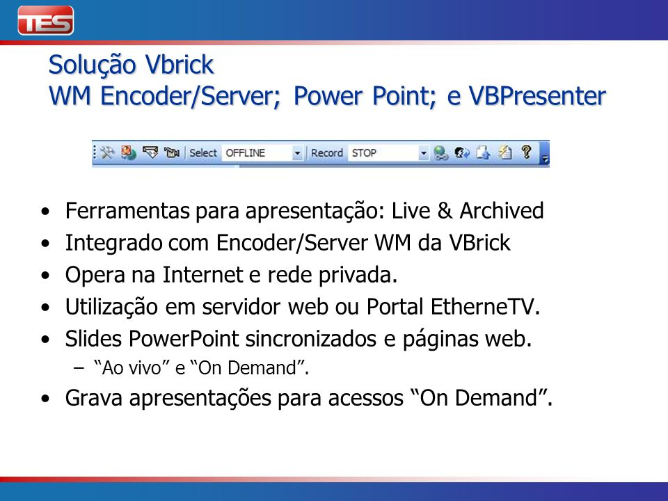 Solução Vbrick WM Encoder/Server; Power Point; e VBPresenter