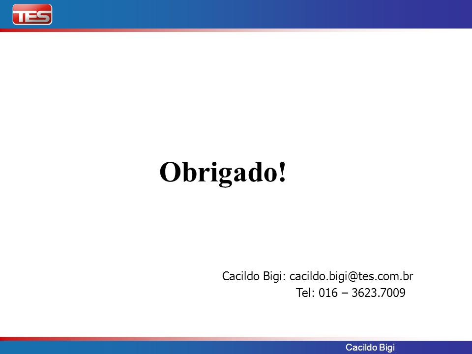 Cacildo Bigi: cacildo.bigi@tes.com.br
