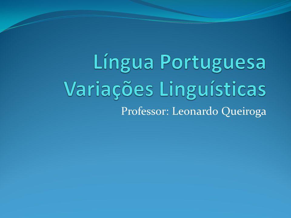 Língua Portuguesa Variações Linguísticas