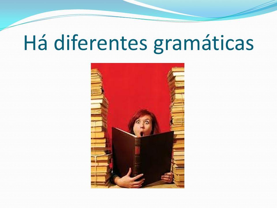 Há diferentes gramáticas