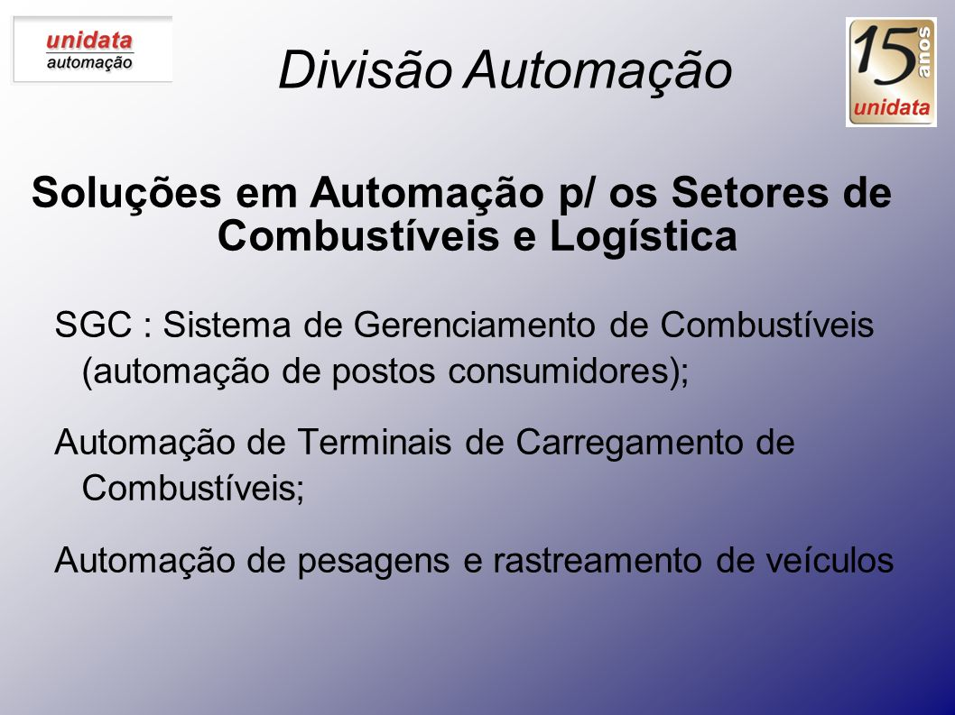 Soluções em Automação p/ os Setores de Combustíveis e Logística