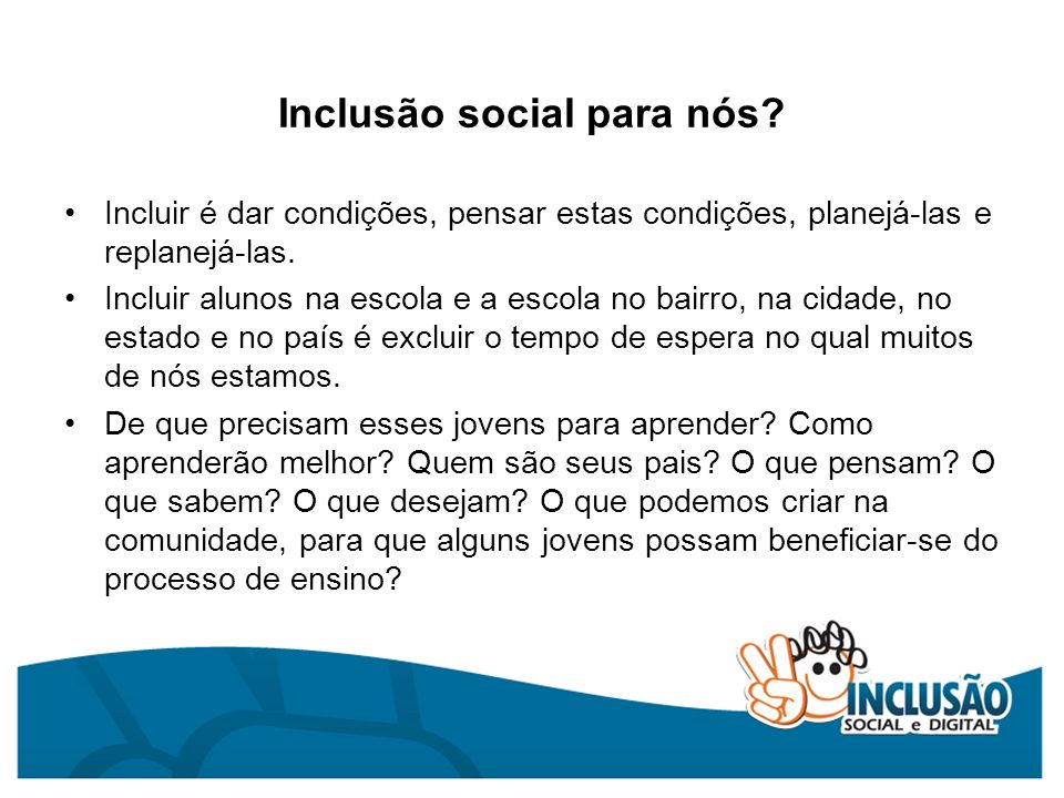 Inclusão social para nós
