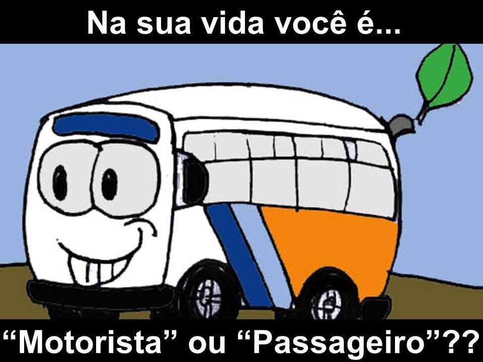 Motorista ou Passageiro