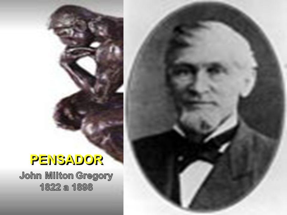 PENSADOR John Milton Gregory 1822 a 1898