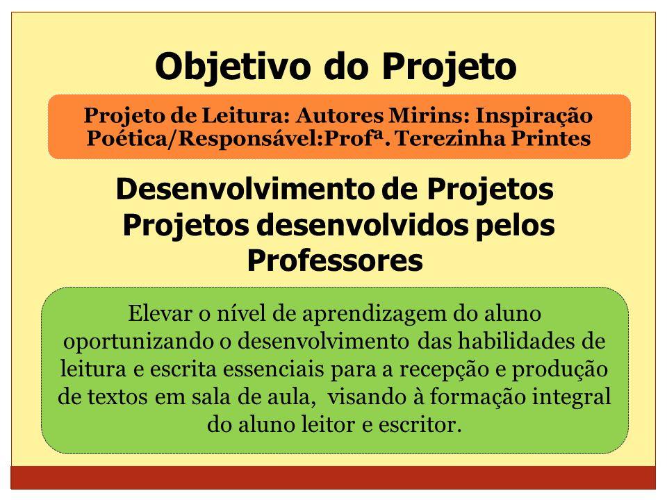 Desenvolvimento de Projetos Projetos desenvolvidos pelos Professores