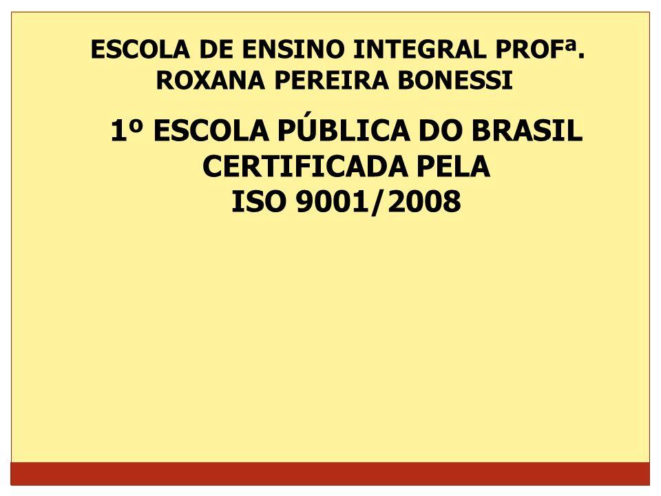 1º ESCOLA PÚBLICA DO BRASIL CERTIFICADA PELA ISO 9001/2008